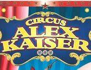 verschoben – Circus Alex Kaiser